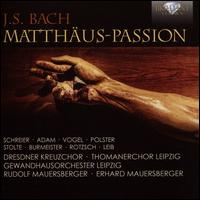 Bach: Matthäus-Passion - Adele Stolte (soprano); Annelies Burmeister (alto); Erika Wustmann (soprano); Eva Hassbecker (soprano);...