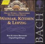 Bach: Organ Works (Weimar, Köthen & Leipzig)
