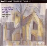 Bach Piano Transcriptions, Vol. 5: Russian Transcriptions