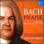 Bach: Praise Cantatas BWV 26, 41, 95, 115, 137, 140