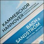Bach & Sandström: Motetten