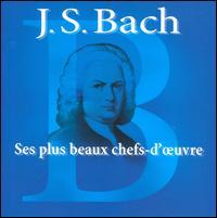 Bach: Ses Plus Beaux Chefs-d'oeuvre - Bernarda Fink (mezzo-soprano); Bernhard Klapprott (harpsichord); Bob van Asperen (harpsichord); Carsten Lohff (harpsichord);...
