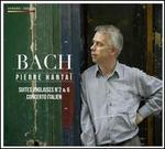 Bach: Suites Anglaise No. 2 & 6; Concerto Italien