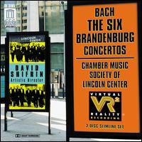 Bach: The Six Brandenburg Concertos - Ani Kavafian (violin); Chamber Music Society of Lincoln Center; Daniel Grabois (horn); Daniel Phillips (violin);...