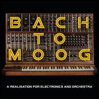 Bach to Moog: A Realisation for Electronics and Orchestra - Craig Leon