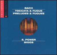 Bach: Toccata & Fugue; Preludes & Fugues - E. Power Biggs (organ)