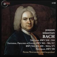 Bach: Toccatas; Fantasias, Preludes & Fugues; Pastorale - Peter Watchorn (pedal harpsichord)