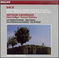 Bach: Violin Concertos, BWV 1041 & 1042; Double Concertos, BWV 1060 & 1043 - Arthur Grumiaux (violin); Heinz Holliger (oboe); Herman Krebbers (violin); Solistes Romands; New Philharmonia Orchestra