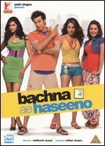 Bachna Ae Haseeno - Siddharth Raj Anand
