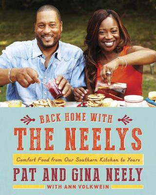 Back Home with the Neelys: Comfort Food from Our Southern Kitchen to Yours - Neely, Pat