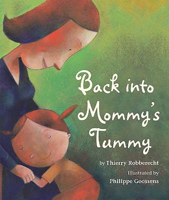 Back Into Mommy's Tummy - Robberecht, Thierry
