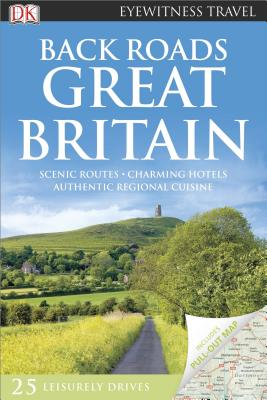 Back Roads Great Britain - DK Publishing, and DK
