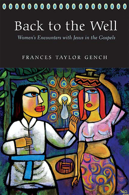 Back to the Well - Gench, Frances Taylor