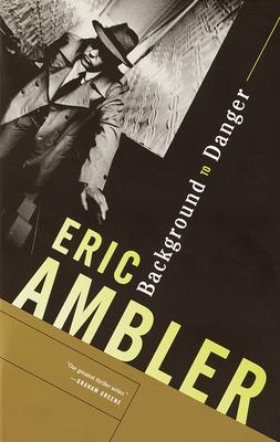 Background to Danger - Ambler, Eric