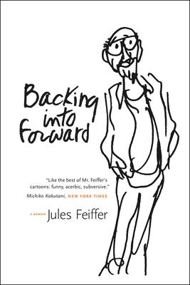 Backing Into Forward: A Memoir - Feiffer, Jules