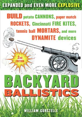 Backyard Ballistics - Gurstelle, William