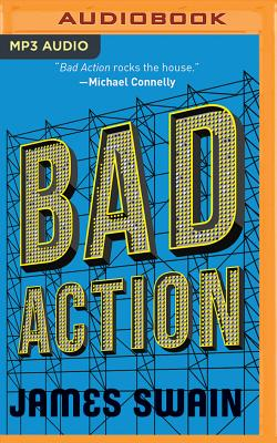 Bad Action - Swain, James, and Podehl, Nick (Read by)