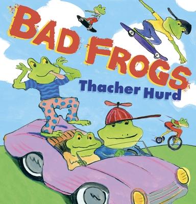 Bad Frogs - Hurd, Thacher