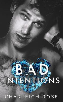 Bad Intentions - Rose, Charleigh