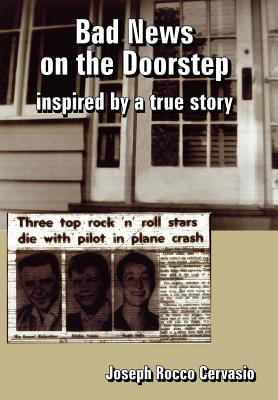 Bad News on the Doorstep: Inspired by a True Story - Cervasio, Joseph Rocco