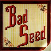 Bad Seed - Bad Seed
