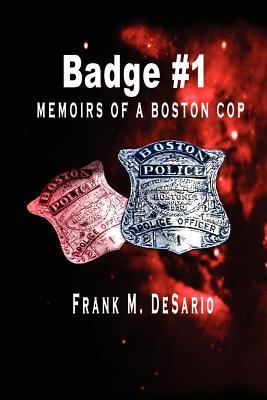 Badge #1: Memoirs of a Boston Cop - De Sario, Frank