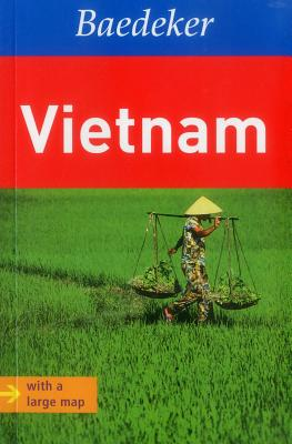 Baedeker Guide Vietnam - Szerelmy, Beate, and Miethig, Martina, and Motzer, Heinrich (Contributions by)