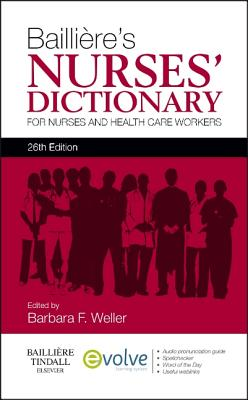 Bailliere's Nurses' Dictionary: For Nurses and Healthcare Workers - Weller, Barbara F.