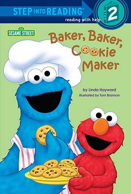 Baker, Baker, Cookie Maker (Sesame Street) - Hayward, Linda, and Cobb, Annie, and Brannon, Tom (Illustrator)