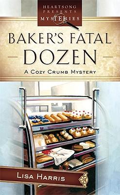 Baker's Fatal Dozen - Harris, Lisa