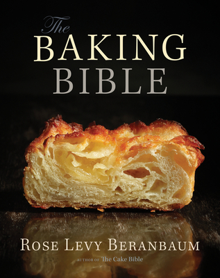 Baking Bible - Beranbaum, Rose Levy