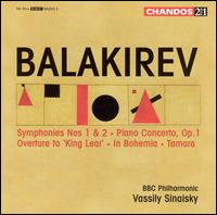 Balakirev: Symphonies Nos. 1 & 2; Piano Concerto, Op. 1; King Lear Overture; In Bohemia; Tamara - Howard Shelley (piano); BBC Philharmonic Orchestra; Vassily Sinaisky (conductor)
