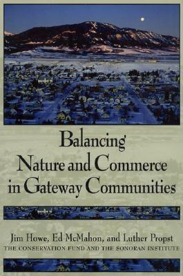Balancing Nature & Comm, P - Howe, Jim, and Propst, Luther, and McMahon, Edward