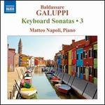 Baldassare Galuppi: Keyboard Sonatas, Vol. 3