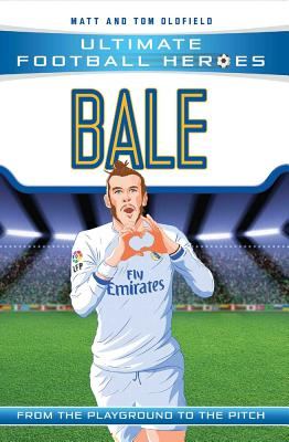 Bale: Real Madrid - Oldfield, Matt, and Oldfield, Tom