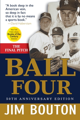 Ball Four: The Final Pitch - Bouton, Jim, and Kurman, Paula (Foreword by)