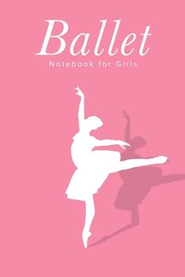Ballet Notebook For Girls: Blank Lined Gift Journal For Dancers & Dance Lovers - Design, On Pointe