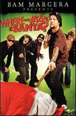 Bam Margera Presents: Where the #$% Is Santa?