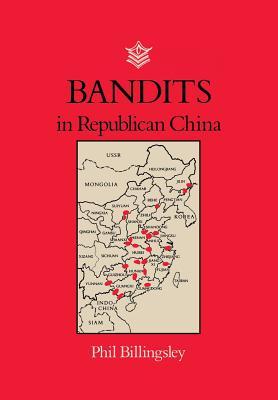 Bandits in Republican China - Billingsley, Phil