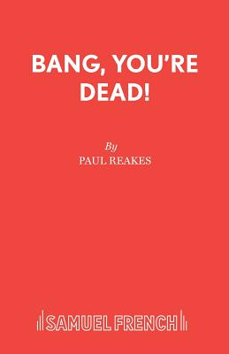 Bang Your Dead! - Reakes, Paul