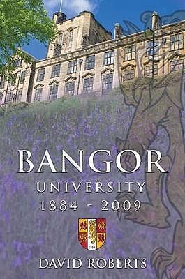 Bangor University 1884-2009 - Roberts, David