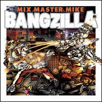 Bangzilla - Mix Master Mike