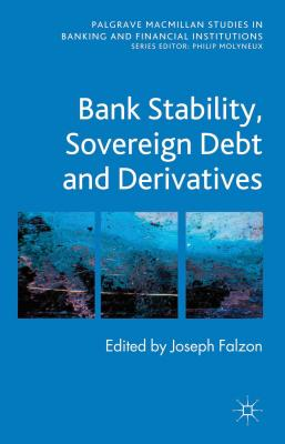 Bank Stability, Sovereign Debt and Derivatives - Falzon, Joseph (Editor)