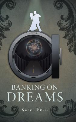 Banking on Dreams - Petit, Karen