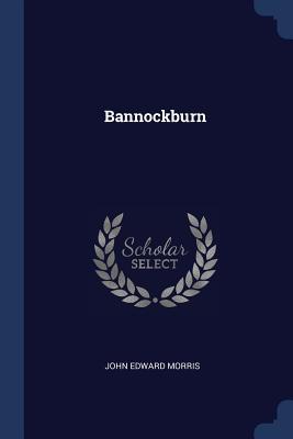 Bannockburn - Morris, John Edward
