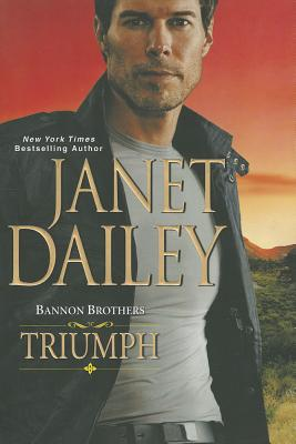 Bannon Brothers: Triumph - Dailey, Janet