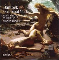 Bantock: Orchestral Music - Elizabeth Connell (soprano); Julian Lloyd Webber (cello); Kim Begley (tenor); Roy Jowitt (clarinet);...