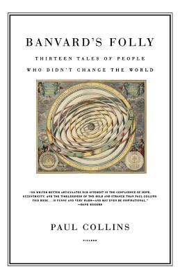 Banvard's Folly: Thirteen Tales of People Who Didn't Change the World - Collins, Paul