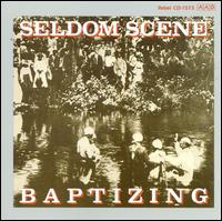 Baptizing - The Seldom Scene
