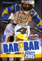 Bar to Bar: 2005 Supercross